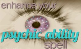 Cast A Unique Spell To Bring Forth Or Enhance Your Psychic Ability